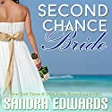 Second Chance Bride: Sapphire Bay Romance, Book 1 Audiobook by Sandra Edwards Narrated by Heather Masters