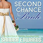Second Chance Bride: Sapphire Bay Romance, Book 1 | Sandra Edwards