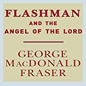 Flashman and the Angel of the Lord | George MacDonald Fraser