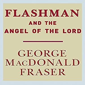 Flashman and the Angel of the Lord Audiobook