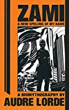 Books : Zami: A New Spelling of My Name - A Biomythography (Crossing Press Feminist Series)