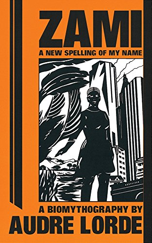 Search : Zami: A New Spelling of My Name - A Biomythography (Crossing Press Feminist Series)