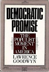 Democratic Promise: The Populist Moment in America