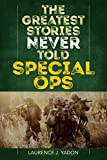 The Greatest Stories Never Told: Special Ops