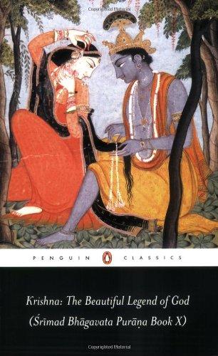 Krishna: the Beautiful Legend of God: (Srimad Bhagavata Purana Book X) (Penguin Classics) (Bk.10)