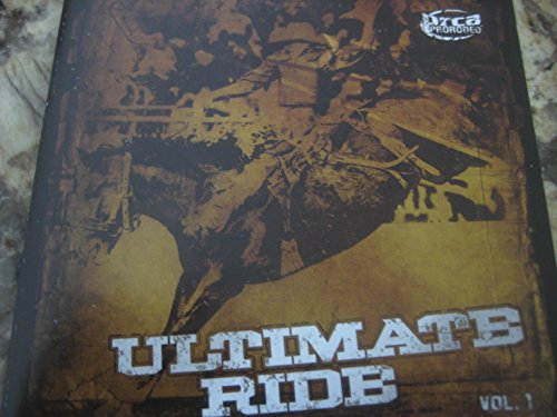 Ultimate Ride, Volume 1 [Country Stars, Rodeo, Bull Riding Songs]