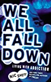 Image of We All Fall Down: Living with Addiction