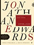 Jonathan Edwards Lover of God (The Essential Edwards Collection)