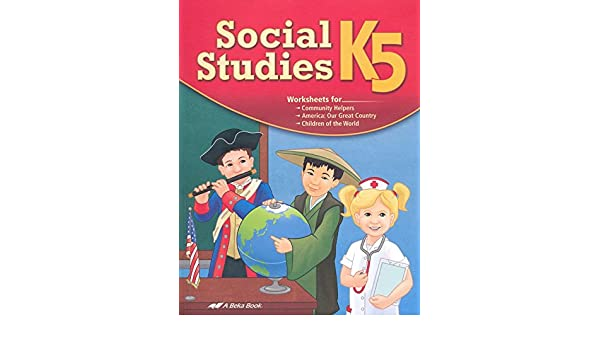 Social Studies, New Edition - Grade K5 (A Beka Book): Amazon.com ...