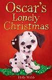 """""""Oscar's Lonely Christmas. Holly Webb (Holly Webb Animal Stories)"""" av Webb"""