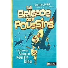 La brigade des poussins - Nº 2: L'affaire du bizarre poussin bleu