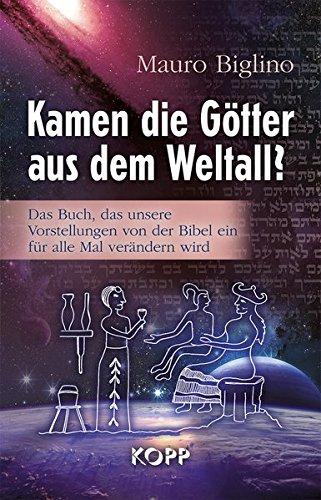 Kamen die Götter aus dem Weltall? Gebundenes Buch – 26. November 2015 Mauro Biglino Kopp Verlag 3864452562 Bibel