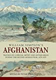 William Simpson's Afghanistan: Travels of a Special Artist and Antiquarian during the Second Afghan War, 1878-1879