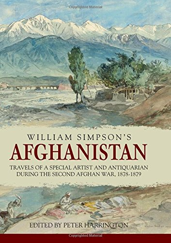 Read Online William Simpson's Afghanistan: Travels of a Special Artist and Antiquarian during the Second Afghan War, 1878-1879 pdf epub