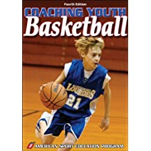 Coaching Youth Basketball - 4th Edition (Coaching Youth Sports Series)