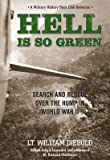 img - for [(Hell Is So Green: Search and Rescue Over the Hump in World War II )] [Author: William Diebold] [Nov-2012] book / textbook / text book