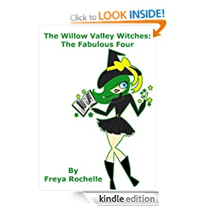 The Willow Valley Witches Book 4: Fabulous Four Freya Rochelle