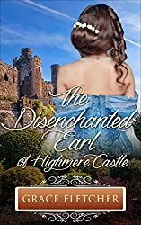 The Disenchanted Earl of Highmere Castle: (Clean & Wholesome Regency Romance Book)