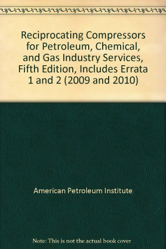 Reciprocating Compressors for Petroleum, Chemical, and Gas Industry Services, Fifth Edition, Includes Errata 1 and 2 (2009 and 2010) ()