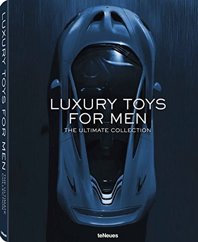 Luxury Toys for Men: The Ultimate Collection -