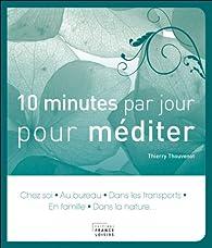 10 minutes par jour pour méditer par Thierry Thouvenot