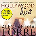 Hollywood Dirt Audiobook by Alessandra Torre Narrated by Rachel F. Hirsch