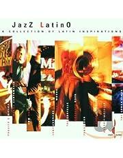 Jazz Latino: A Collection Of Latin Inspirations / Var