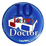 NaniWear 10th Doctor 2.25 Inch Geek Who Button 10 Is My Doctor