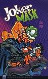 Batman : Joker Mask par Gilroy