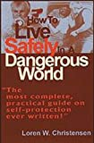 How to Live Safely in a Dangerous World, Loren W. Christensen, 0879471859