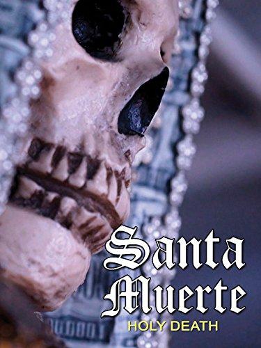 Santa Muerte: Holy Death -