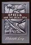 Ophelia and the Great Idea, Deborah Levy, 0670826057