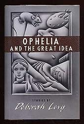 Ophelia and the Great Idea
