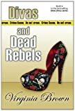 Divas and Dead Rebels, Virginia Brown, 1611942055