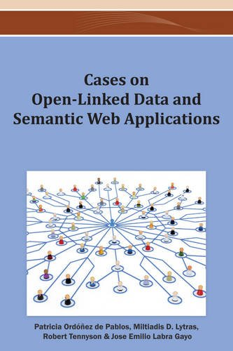 Cases on Open-Linked Data and Semantic Web Applications by Patricia Ordonez De Pablos