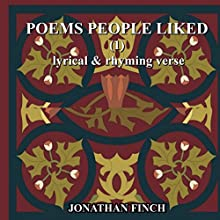 Poems People Liked (1): Lyrical & Rhyming Verse Audiobook by Jonathan Finch Narrated by Tom Miller