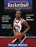 img - for Coaching Basketball Successfully 2nd Edition (Coaching Successfully Series) by Morgan Wootten (2003-08-08) book / textbook / text book