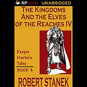 The Kingdoms and the Elves of the Reaches Book IV Audiobook
