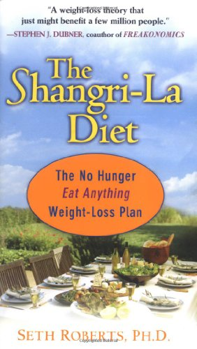 The Shangri-La Diet: No Hunger, Eat Anything, Weight-Loss Plan