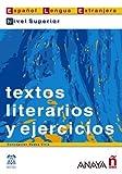 img - for Textos literarios y ejercicios. Nivel Superior (Spanish Edition) by Concepcion Bados Ciria (2006-01-01) book / textbook / text book