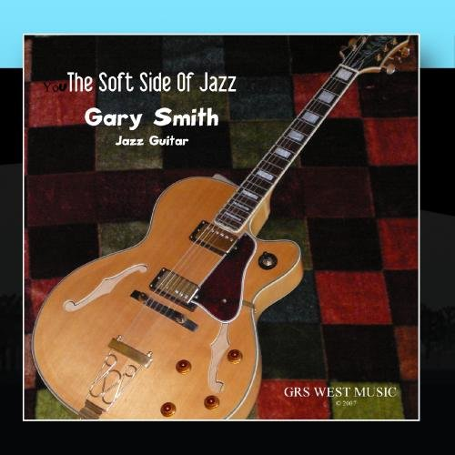 The Soft Side Of Jazz by GRS West Music