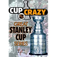Cup Crazy: Great Stanley Cup Series (Coolest Books on Earth : NHL Books) by Allan Weiss (2000-04-24)