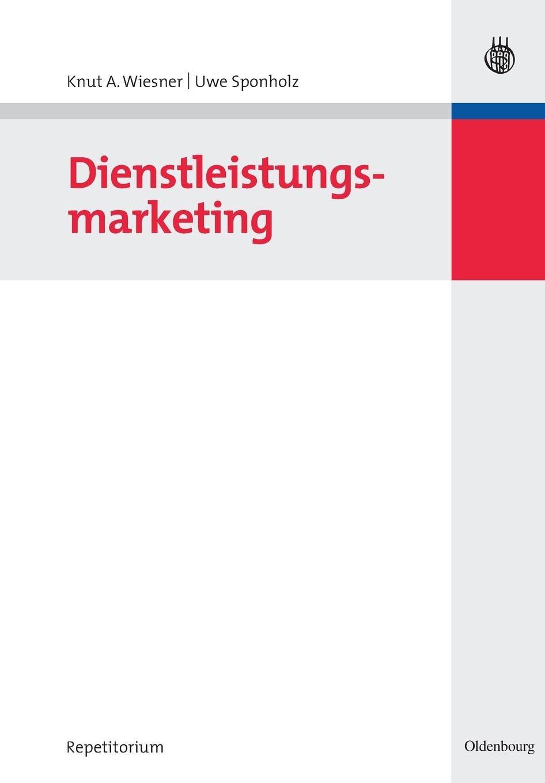 Dienstleistungsmarketing (WiSorium - Wirtschafts- und Sozialwissenschaftliches Repetitorium)
