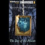 The Day of the Pelican | Katherine Paterson