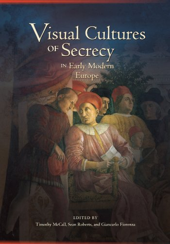 Visual Cultures of Secrecy in Early Modern Europe (Early Modern Studies)