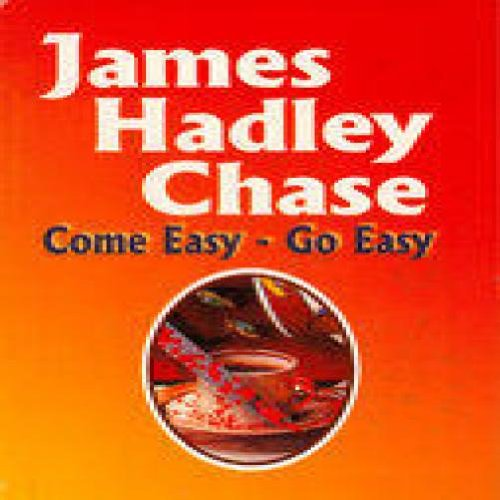 Comes Easy-go Easy (Come Easy Go Easy James Hadley Chase)