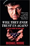 Will They Ever Trust Us Again?, Michael Moore, 0743271521