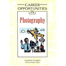 Career Opportunities in Photography by George Gilbert (2006-06-01)