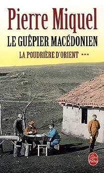 La poudrière d'Orient. Tome 3 : Le guêpier macédonien par Miquel