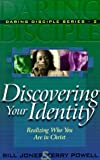 Discovering Your Identity: Realizing Who You Are in Christ (Daring Disciples)